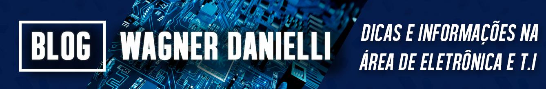 Blog Wagner Danielli tudo sobre TI